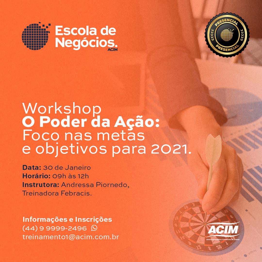 Workshop: O PODER DA AÇÃO com foco nas metas e objetivos para 2021