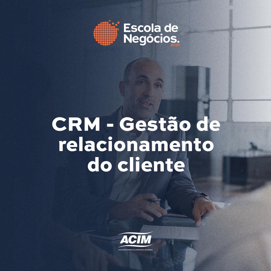 CRM - Gestão de relacionamento do cliente